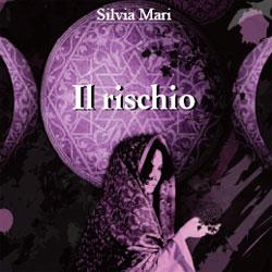 Il Rischio di Silvia Mari